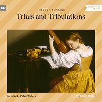 Trials and Tribulations - Theodor Fontane