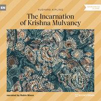 The Incarnation of Krishna Mulvaney - Rudyard Kipling