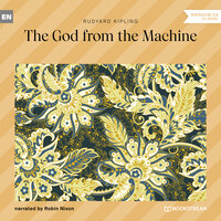 The God from the Machine - Rudyard Kipling