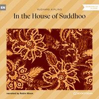 In the House of Suddhoo - Rudyard Kipling