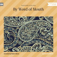 By Word of Mouth - Rudyard Kipling