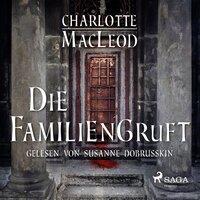 Die Familiengruft - Charlotte MacLeod