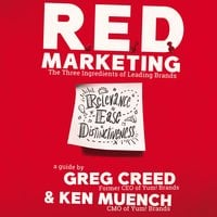 R.E.D. Marketing: The Three Ingredients of Leading Brands - Ken Muench, Greg Creed