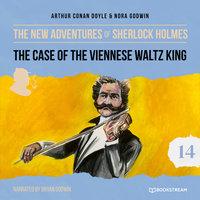 The Case of the Viennese Waltz King - The New Adventures of Sherlock Holmes, Episode 14 - Sir Arthur Conan Doyle, Nora Godwin