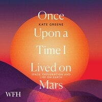 Once Upon a Time I Lived on Mars: Space, Exploration and Life on Earth