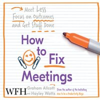How to Fix Meetings - Hayley Watts, Graham Allcott