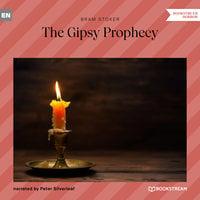 The Gipsy Prophecy - Bram Stoker