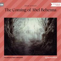 The Coming of Abel Behenna - Bram Stoker