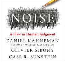 Noise - Daniel Kahneman, Cass R. Sunstein, Olivier Sibony