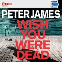 Wish You Were Dead: Quick Reads 2021 - Peter James