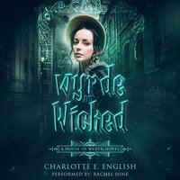 Wyrde and Wicked - Charlotte E. English