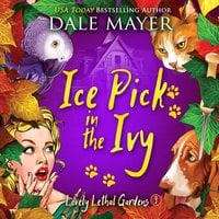 Icepick in the Ivy: Book 9: Lovely Lethal Gardens - Dale Mayer