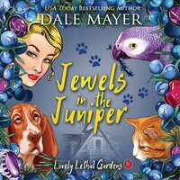 Jewels in the Juniper: Book 10: Lovely Lethal Gardens - Dale Mayer