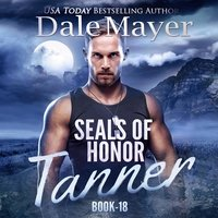 SEALs of Honor: Tanner Book 18 - Dale Mayer