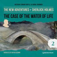 The Case of the Water of Life - The New Adventures of Sherlock Holmes, Episode 2 - Sir Arthur Conan Doyle, Nora Godwin
