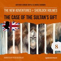 The Case of the Sultan's Gift - The New Adventures of Sherlock Holmes, Episode 8 - Sir Arthur Conan Doyle, Nora Godwin