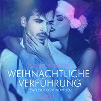Weihnachtliche Verführung - Camille Bech