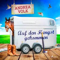 Auf den Hengst gekommen - Andrea Volk