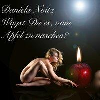 Wagst Du es, vom Apfel zu naschen? - Daniela Noitz