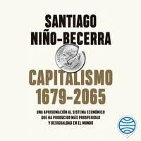 Capitalismo (1679-2065) - Santiago Niño-Becerra