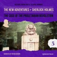 The Case of the Proletarian Revolution - The New Adventures of Sherlock Holmes, Episode 5 - Arthur Conan Doyle, Nora Godwin