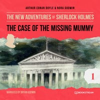 The Case of the Missing Mummy - The New Adventures of Sherlock Holmes, Episode 1 - Arthur Conan Doyle, Nora Godwin