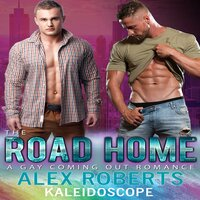 The Road Home A Gay Coming Out Romance - Alex Roberts