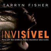 Invisível - Tarryn Fisher