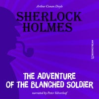 The Adventure of the Blanched Soldier - Arthur Conan Doyle