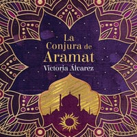 La conjura de Aramat - Victoria Álvarez