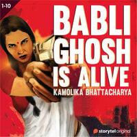 Baabli Ghosh Is Alive S01E01 - Kamolika Bhattacharya