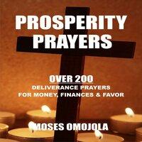 Prosperity Prayers: Over 200 Deliverance Prayers for Money, Finances & Favor - Moses Omojola