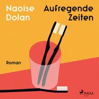 Aufregende Zeiten - Naoise Dolan