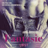 Eine Frau und ihre intimen Bekenntnisse: Fantasie - Anna Bridgwater