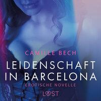 Leidenschaft in Barcelona - Camille Bech