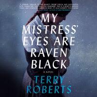 My Mistress' Eyes Are Raven Black - Terry Roberts