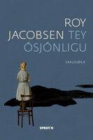 Tey ósjónligu - Roy Jacobsen