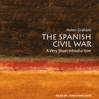 The Spanish Civil War: A Very Short Introduction - Helen Graham