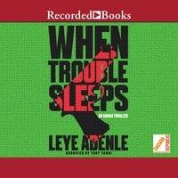 When Trouble Sleeps - Leye Adenle