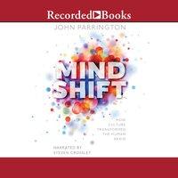Mind Shift: How Culture Transformed the Human Brain - John Parrington