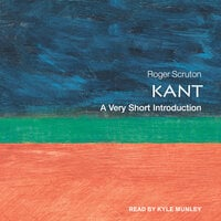 Kant: A Very Short Introduction - Roger Scruton