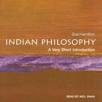 Indian Philosophy: A Very Short Introduction - Sue Hamilton