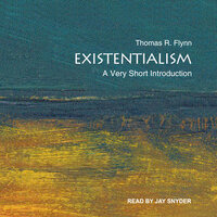Existentialism: A Very Short Introduction - Thomas Flynn