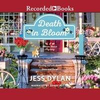 Death in Bloom - Jess Dylan