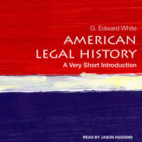 American Legal History: A Very Short Introduction - G. Edward White