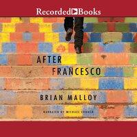After Francesco - Brian Malloy