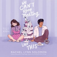 We Can't Keep Meeting Like This - Rachel Lynn Solomon