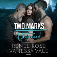 Untamed: A Two Marks Series Prequel - Vanessa Vale, Renee Rose