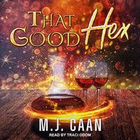 That Good Hex - M.J. Caan