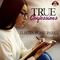 True Confessions - Electa Rome Parks